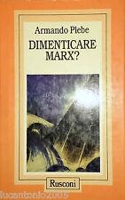 ARMANDO PLEBE DIMENTICARE MARX? RUSCONI 1992. ASSOLUTAMENTE PERFETTO