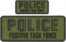 Police Fugitive Task Force embroidery patches 4x10 and 2x5 hook on back od green
