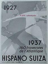 PUBLICITE AUTOMOBILE HISPANO SUIZA 116 TRAVERSEES L'ATLANTIQUE DE 1936 FRENCH AD