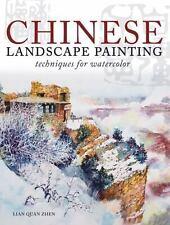 Chinese Landscape Painting Techniques for Watercolor, Zhen, Lian Quan