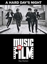 A Hard Day's Night : Music on Film Series by Ray Morton(2011)ISBN: 9780879103880