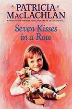 A Charlotte Zolotow Bk.: Seven Kisses in a Row by Patricia MacLachlan (2002, Pap