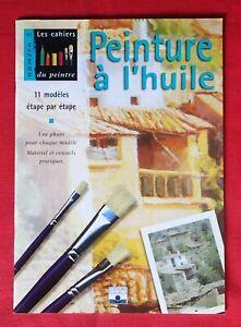 PEINTURE À L'HUILE - LES CAHIERS DU PEINTRE N°3 - FLEURUS 1998 - BON ÉTAT