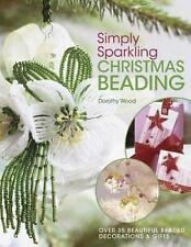 Simply Sparkling Christmas Beading: Over 35 Beautiful Beaded Decorations and Gi…