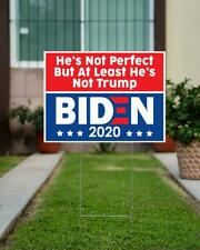 He's Not Perfect But At Least He's Not Trump Yard Sign, Political President Sign
