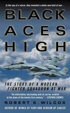 Black Aces High: The Story of a Modern Fighter Squadron at War by Wilcox, Rober