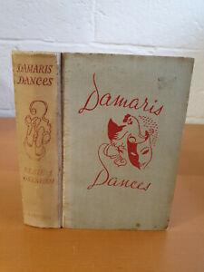 ELSIE J. OXENHAM Damaris Dances - 1st ed 1940