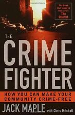 The Crime Fighter: How You Can Make Your Community Crime Free by Jack Maple, Chr