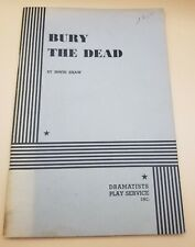 Bury The Dead. (Acting Edition for Theater Productions) by Irwin Shaw 1963