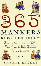 365 Manners Kids Should Know: Games, Activities, and Other Fun Ways to Help Chil
