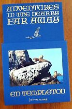 ED TEMPLETON - ADVENTURES IN THE NEARBY FAR AWAY - 2015 1ST EDITION 1/1000 FINE