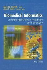 Health Informatics Ser.: Biomedical Informatics: Computer Applications in...