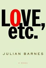 Love, etc. by Julian Barnes- NEW Hardcover
