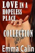 The Love in a Hopeless Place Collection by Emma Calin (2013, Paperback)