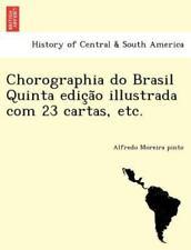 Chorographia Do Brasil Quinta Edic A O Illustrada Com 23 Cartas, Etc. (Paperback