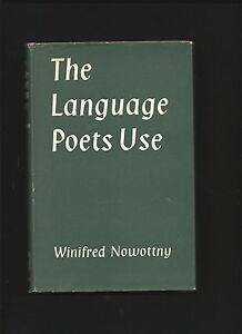 The Language Poets Use by Winifred Nowottny ( 1st ed. Hardback 1962 )