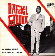 RAFAEL FARINA-MI PERRO AMIGO + VETE CON EL CUENTO SINGLE VINILO 1964 SPAIN