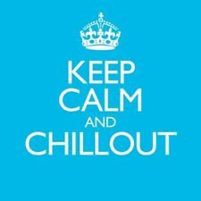 Keep Calm And Chillout (Various Artists) [New & Sealed] 2CD