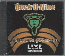 BUCK-O-NINE - HELLOS AND GOODBYES (Live) - (brand new still sealed cd) OFF-00002