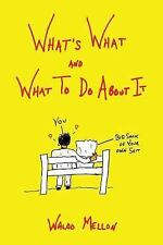 What's What: What's What and What to Do about It by Waldo Mellon (2014,...