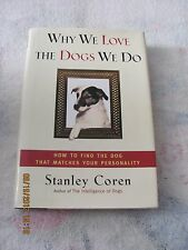 """""""Why We Love The Dogs We Do"""" By Stanley Coran"""