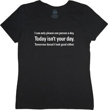 Ladies t-shirt today isn't your day funny saying sarcastic women's tee shirt