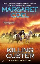 A Wind River Mystery: Killing Custer 17 by Margaret Coel (2014, Paperback)