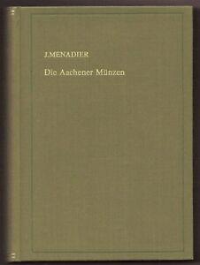 Die Aachener Münzen, J. Menadier, Zitier- und Standardwerk ungebrauchtes Reprint