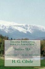 Terapia Emocional para la Atracción : Sistema Tea by H. Cibele (2011, Paperback)