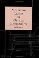 Mounting Lenses in Optical Instruments (SPIE Tutorial Text Vol. TT21) (Tutorial