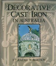 E. Graeme Robertson: Decorative Cast Iron in Australia hard cover 1st edition