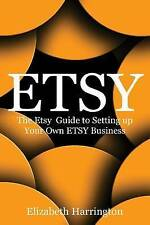 Etsy: The Etsy Guide to Setting up Your Own Etsy Business (ETSY BUSINESS, ETSY S