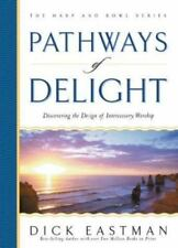 Pathways of Delight: Discovering the Image of Intercessory Worship (Harp and