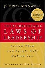 The 21 Irrefutable Laws of Leadership: Follow Them