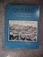 Quebec: A Pictoral Record/Recueil Iconogrphique