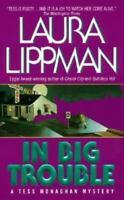 In Big Trouble (Tess Monaghan Novel) by Lippman, Laura