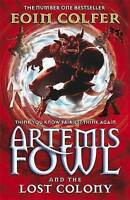 Artemis Fowl and the Lost Colony: 5, Colfer, Eoin, Very Good Book