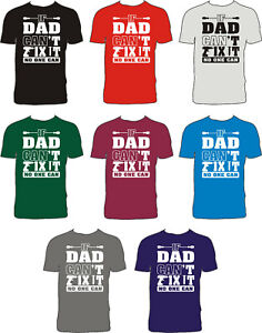 IF DAD CAN'T FIX IT NO ONE CAN Funny BIRTHDAY XMAS T-shirt