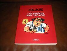 COLUCHE - LES PAUVRES SONT DES CONS - EDITION ORIGINALE 2011 - CHARLIE HEBDO