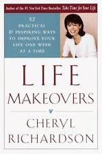Life Makeovers: 52 Practical & Inspiring Ways To Improve Your Life One Week At A