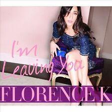 Florence K : Im Leaving You CD