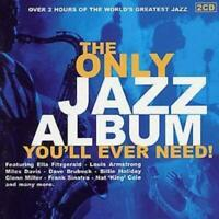 Various Artists : The Only Jazz Album You'll Ever Need CD 2 discs (1999)