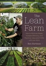 The Lean Farm: How to Minimize Waste, Increase Efficiency, and Maximize Profits