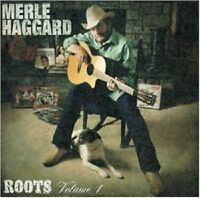 MERLE HAGGARD 'ROOTS VOL.1 ' CD NEW! COUNTRY !!!!!
