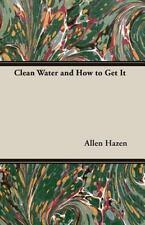 Clean Water and How to Get It by Allen Hazen (2007, Paperback)