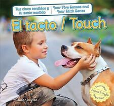 El tacto / Touch (Tus Cinco Sentidos Y Tu Sexto Sentido / Your Five Senses and
