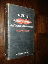 GUIDE KLEBER-COLOMBES DES TOURISTES GASTRONOMES - France 1960