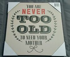 Canvas on Wood Frame Wall Art 12 × 12 You Are Never Too Old to Need Your Mother