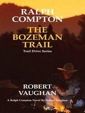 Ralph Compton: The Bozeman Trail-ExLibrary
