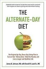 The Alternate-Day Diet Revised: The Original Up-Day, Down-Day Eating Plan to Tur